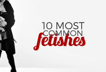 10 Fetishes That are a Lot More Common Than You Might Think
