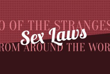 10 Bizarre Sex Laws Around the World