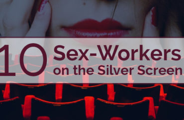 A Heart of Gold – 10 Sex Workers From the Silver Screen
